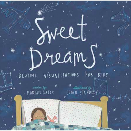 """""""Sweet Dreams"""" Book by Mariam Gates, Illustrated by Leigh Standley"""